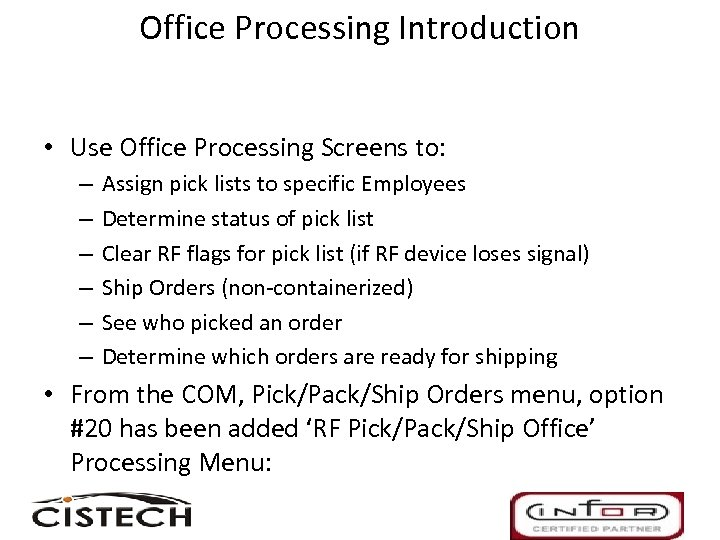 Office Processing Introduction • Use Office Processing Screens to: – – – Assign pick