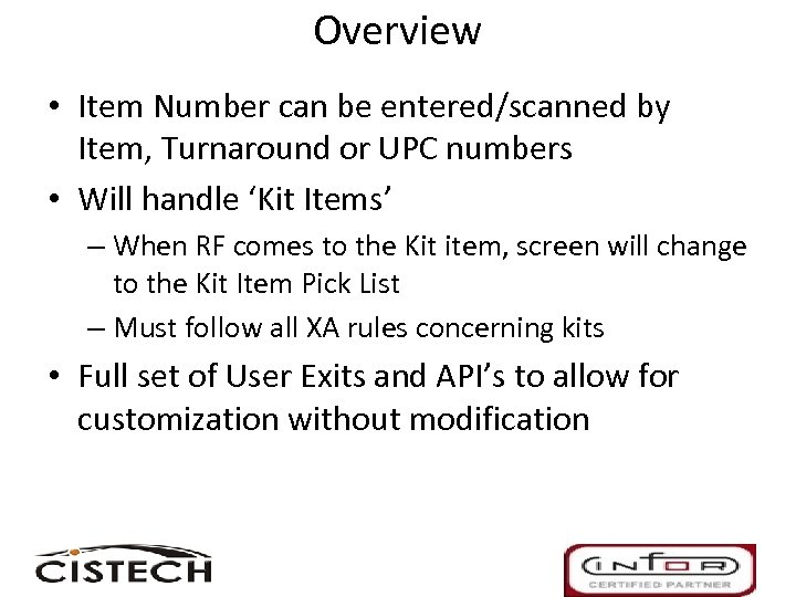 Overview • Item Number can be entered/scanned by Item, Turnaround or UPC numbers •