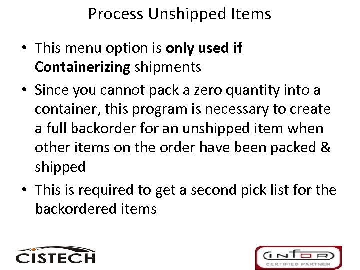 Process Unshipped Items • This menu option is only used if Containerizing shipments •