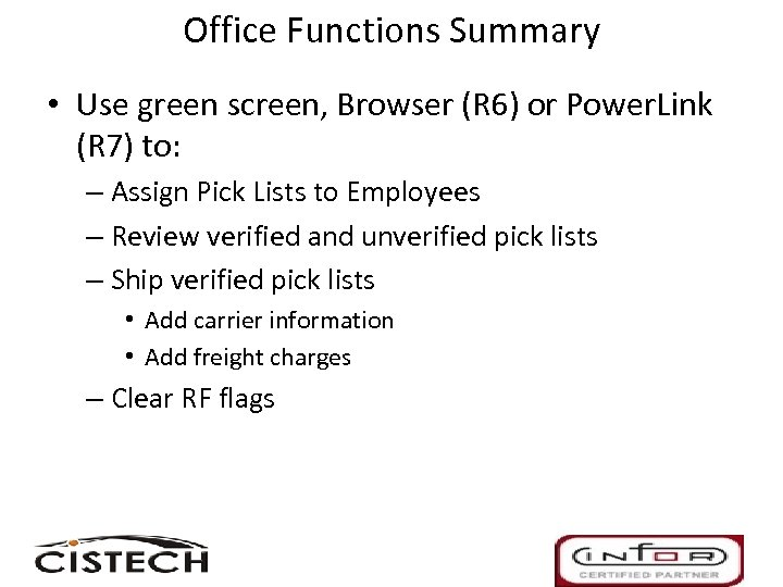 Office Functions Summary • Use green screen, Browser (R 6) or Power. Link (R