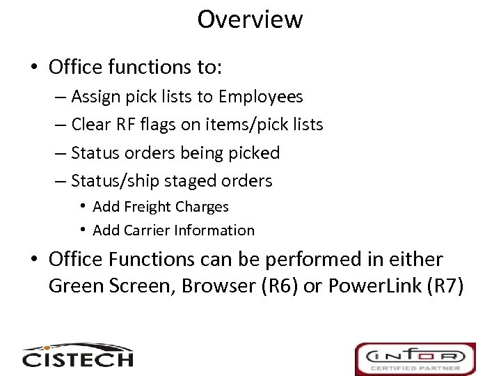 Overview • Office functions to: – Assign pick lists to Employees – Clear RF