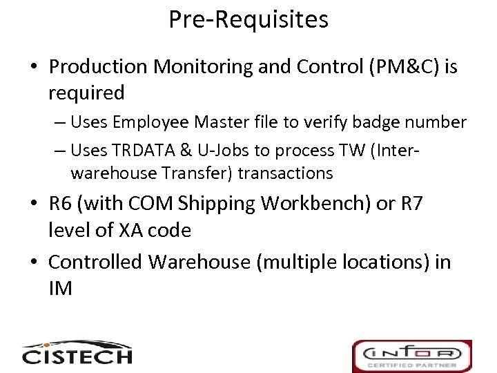 Pre-Requisites • Production Monitoring and Control (PM&C) is required – Uses Employee Master file