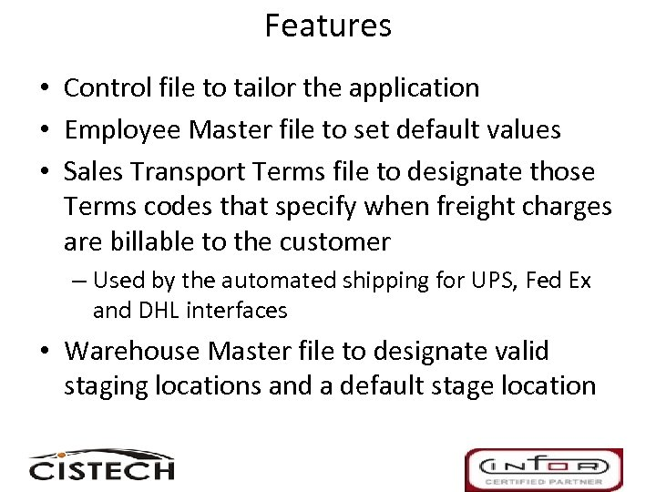 Features • Control file to tailor the application • Employee Master file to set