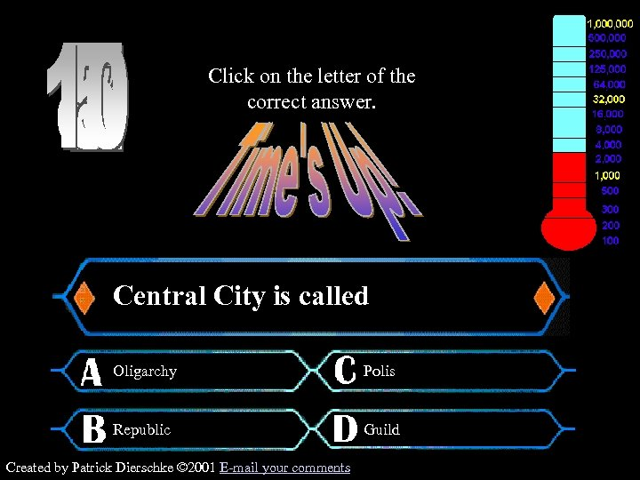 Click on the letter of the correct answer. $2, 000 Question Central City is