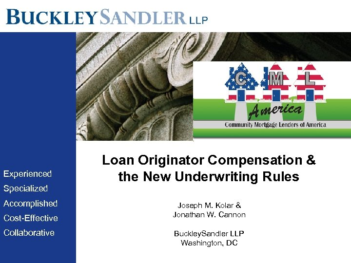 Experienced Specialized Accomplished Cost-Effective Collaborative Loan Originator Compensation & the New Underwriting Rules Joseph