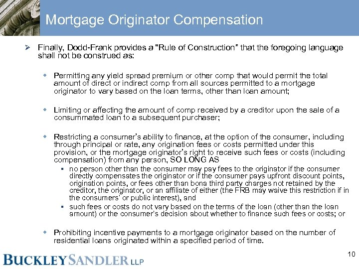 """Mortgage Originator Compensation Ø Finally, Dodd-Frank provides a """"Rule of Construction"""" that the foregoing"""