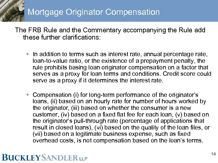 Mortgage Originator Compensation The FRB Rule and the Commentary accompanying the Rule add these