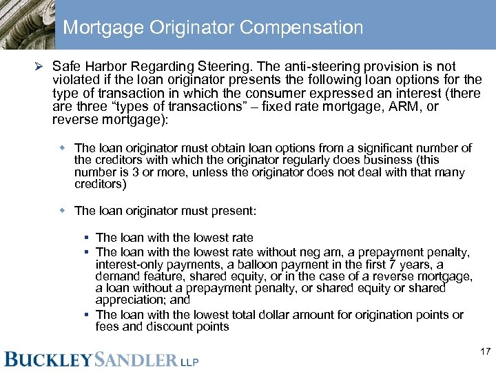 Mortgage Originator Compensation Ø Safe Harbor Regarding Steering. The anti-steering provision is not violated