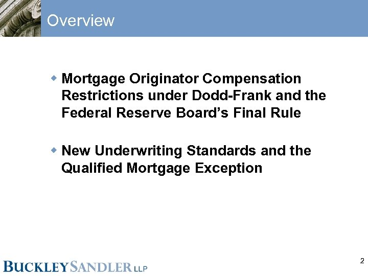 Overview w Mortgage Originator Compensation Restrictions under Dodd-Frank and the Federal Reserve Board's Final