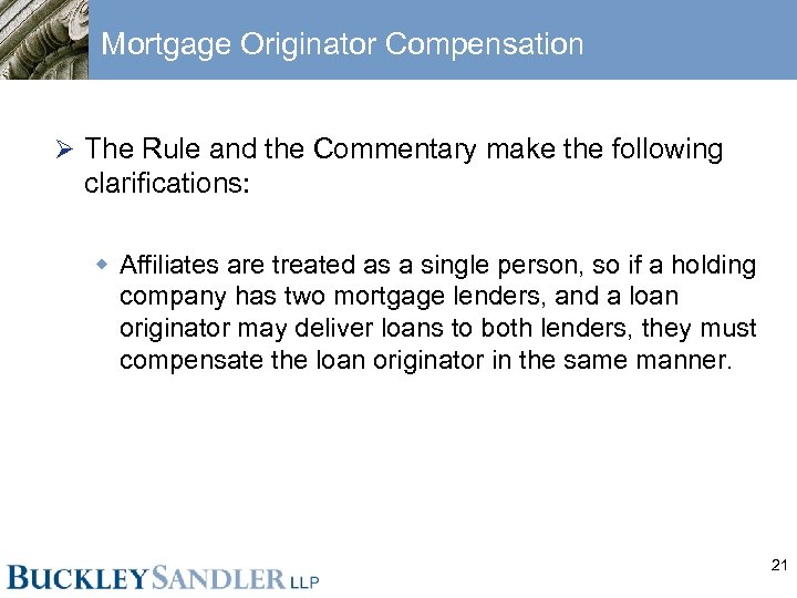 Mortgage Originator Compensation Ø The Rule and the Commentary make the following clarifications: w