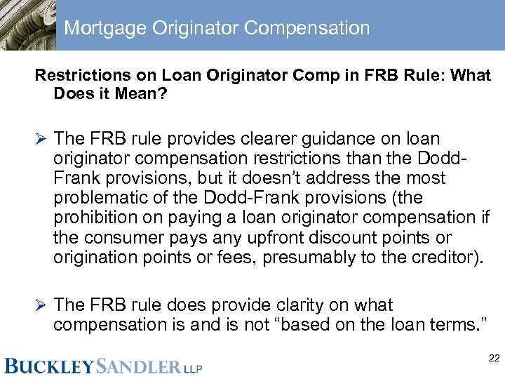 Mortgage Originator Compensation Restrictions on Loan Originator Comp in FRB Rule: What Does it