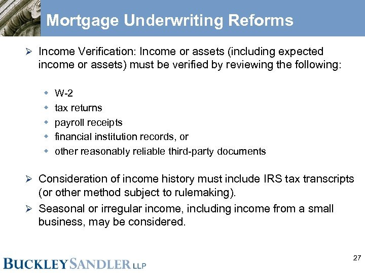Mortgage Underwriting Reforms Ø Income Verification: Income or assets (including expected income or assets)