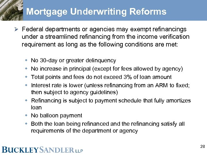 Mortgage Underwriting Reforms Ø Federal departments or agencies may exempt refinancings under a streamlined