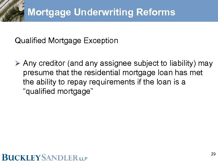 Mortgage Underwriting Reforms Qualified Mortgage Exception Ø Any creditor (and any assignee subject to