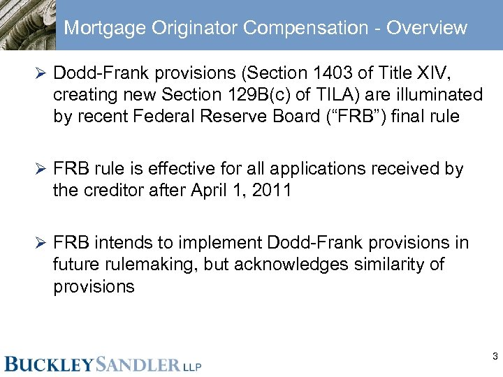 Mortgage Originator Compensation - Overview Ø Dodd-Frank provisions (Section 1403 of Title XIV, creating