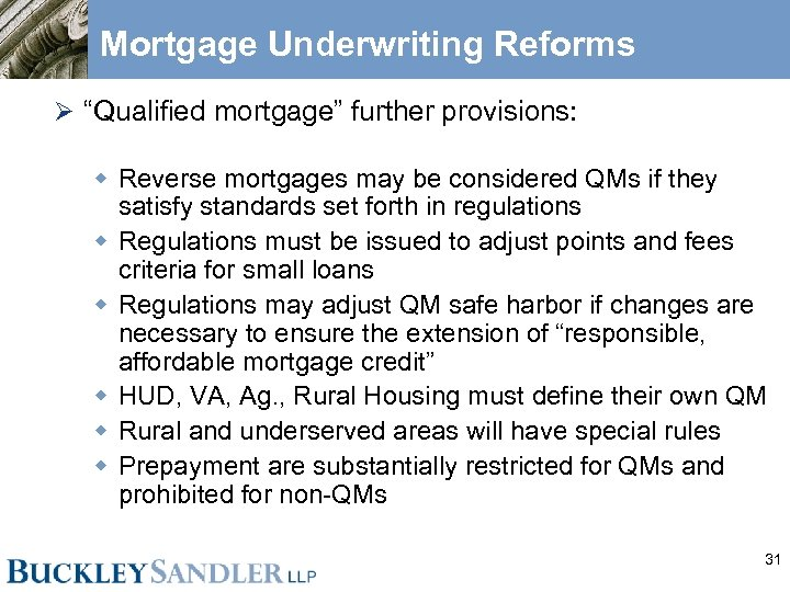 """Mortgage Underwriting Reforms Ø """"Qualified mortgage"""" further provisions: w Reverse mortgages may be considered"""