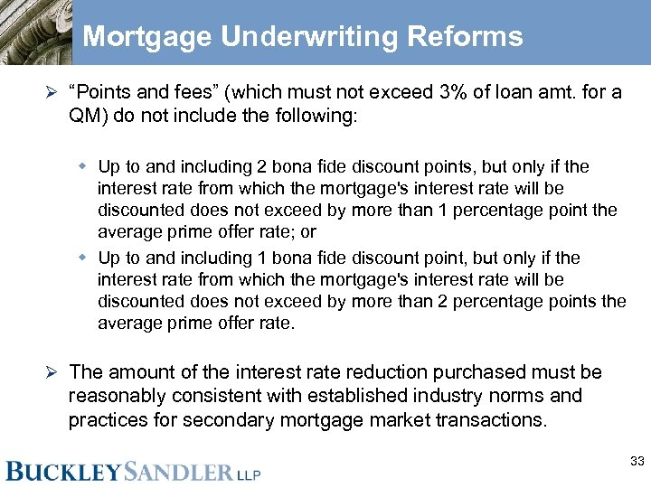 """Mortgage Underwriting Reforms Ø """"Points and fees"""" (which must not exceed 3% of loan"""