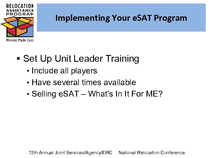Implementing Your e. SAT Program § Set Up Unit Leader Training • Include all