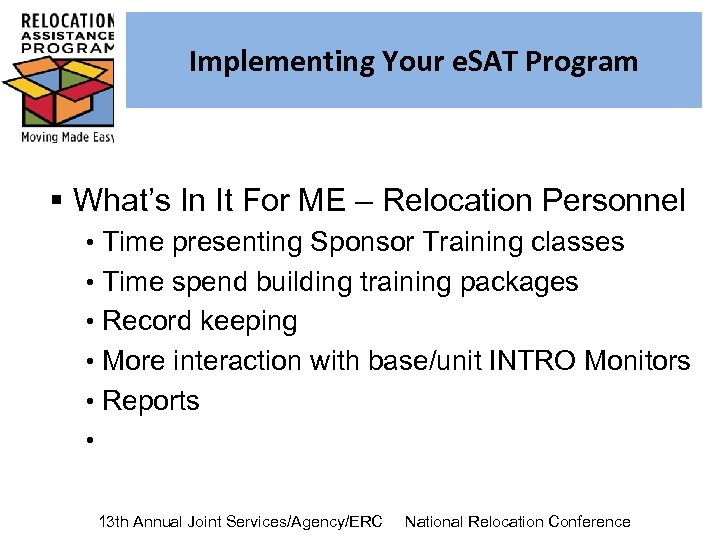Implementing Your e. SAT Program § What's In It For ME – Relocation Personnel