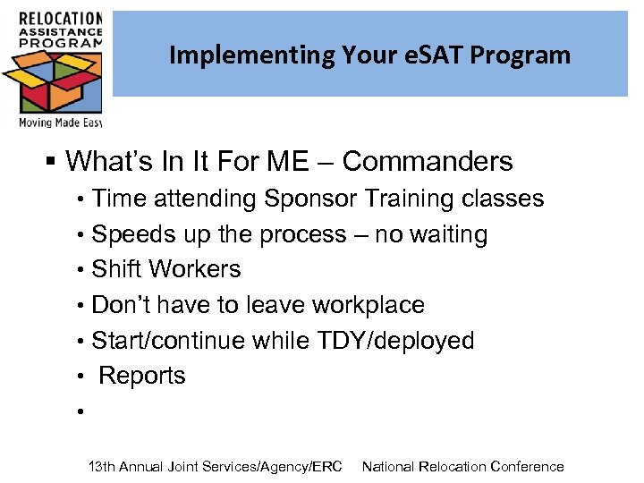 Implementing Your e. SAT Program § What's In It For ME – Commanders •