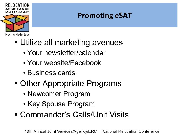 Promoting e. SAT § Utilize all marketing avenues • Your newsletter/calendar • Your website/Facebook