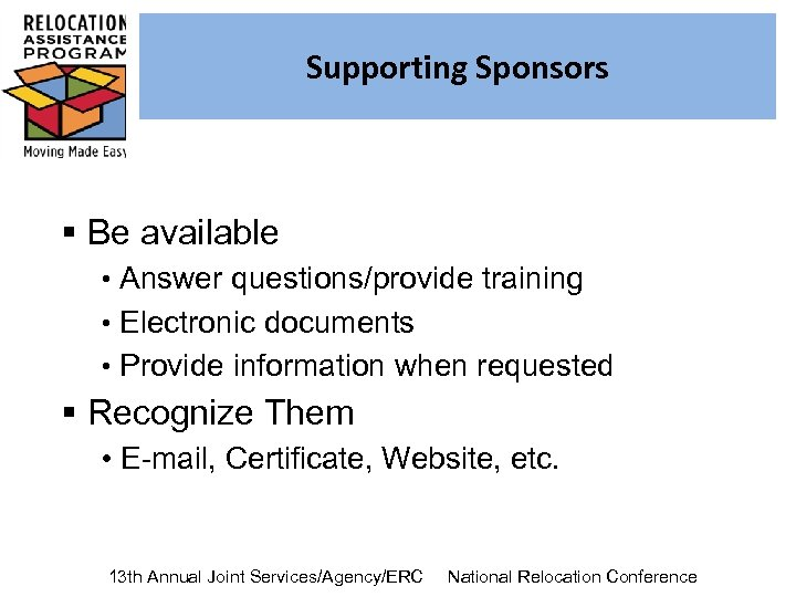 Supporting Sponsors § Be available • Answer questions/provide training • Electronic documents • Provide