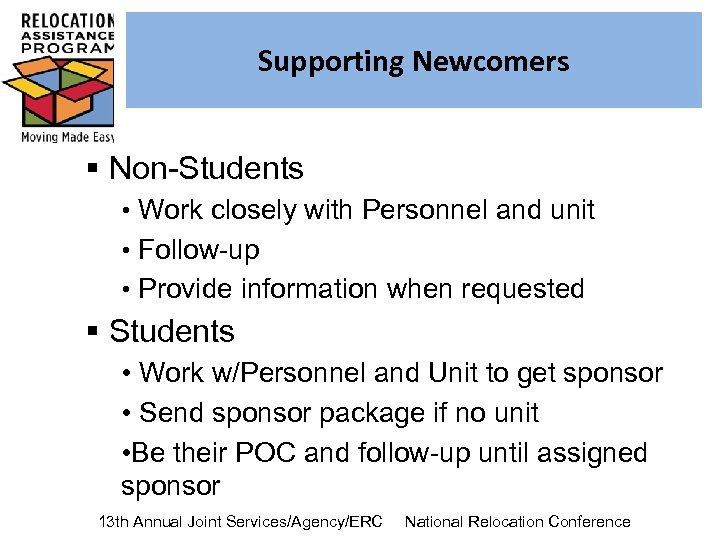 Supporting Newcomers § Non-Students • Work closely with Personnel and unit • Follow-up •
