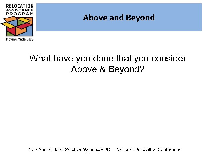 Above and Beyond What have you done that you consider Above & Beyond? 13