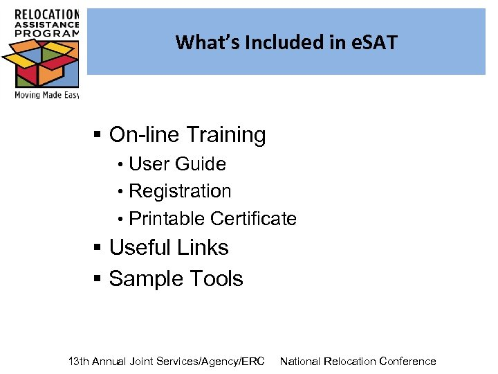 What's Included in e. SAT § On-line Training • User Guide • Registration •