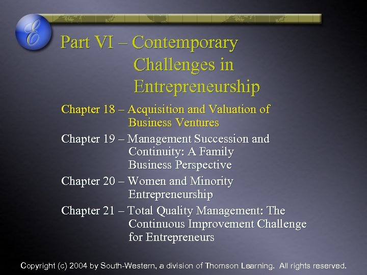 Part VI – Contemporary Challenges in Entrepreneurship Chapter 18 – Acquisition and Valuation of