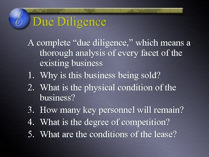"Due Diligence A complete ""due diligence, "" which means a thorough analysis of every"