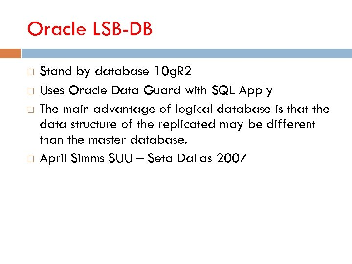 Oracle LSB-DB Stand by database 10 g. R 2 Uses Oracle Data Guard with