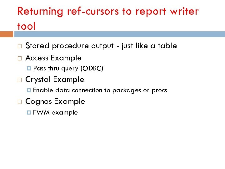 Returning ref-cursors to report writer tool Stored procedure output - just like a table