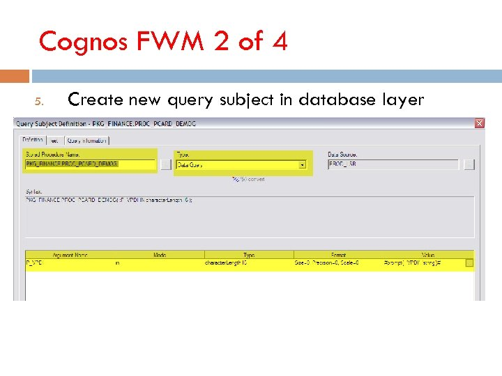 Cognos FWM 2 of 4 5. Create new query subject in database layer