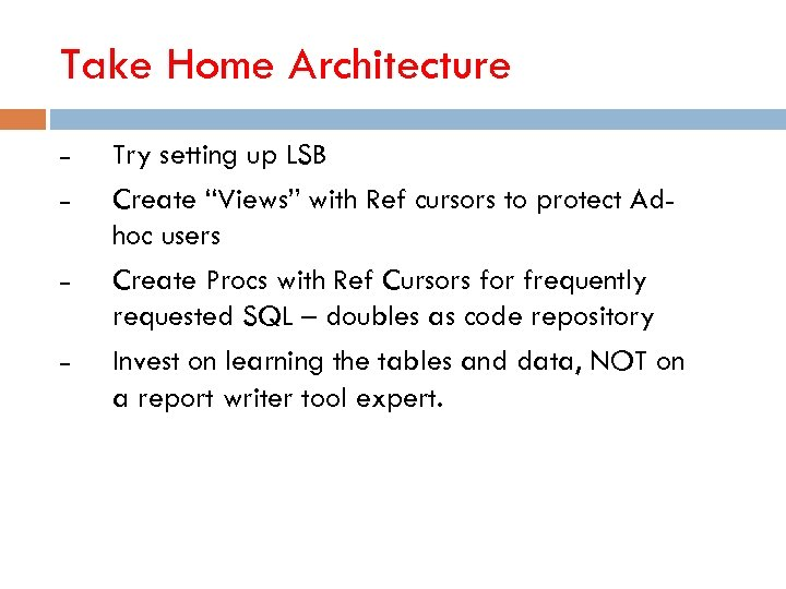 "Take Home Architecture – – Try setting up LSB Create ""Views"" with Ref cursors"