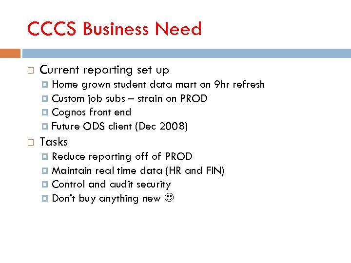 CCCS Business Need Current reporting set up Home grown student data mart on 9