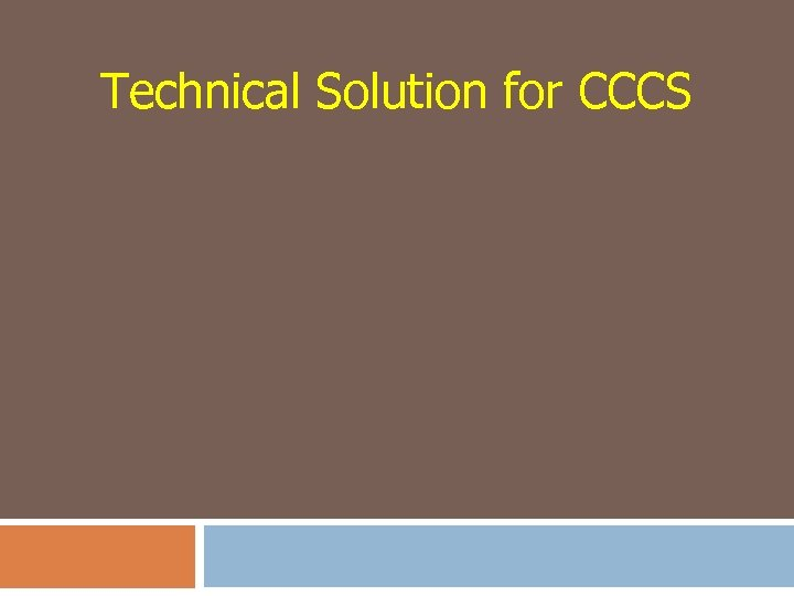 Technical Solution for CCCS