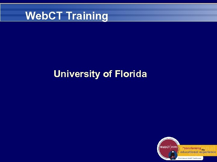 Web. CT Training University of Florida