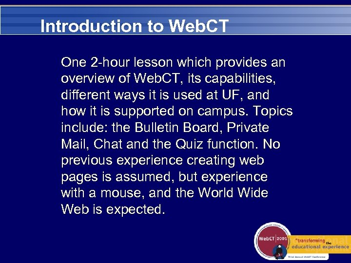 Introduction to Web. CT One 2 -hour lesson which provides an overview of Web.