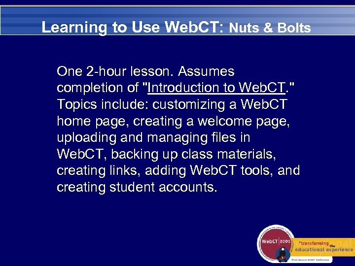 Learning to Use Web. CT: Nuts & Bolts One 2 -hour lesson. Assumes completion