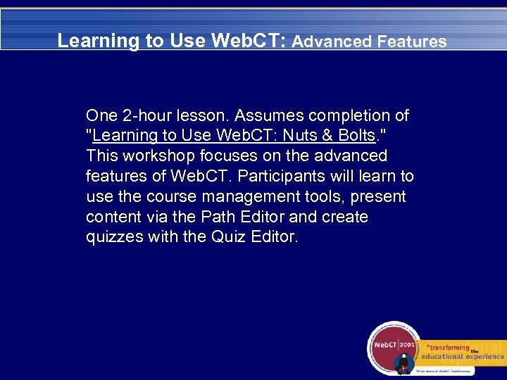 Learning to Use Web. CT: Advanced Features One 2 -hour lesson. Assumes completion of
