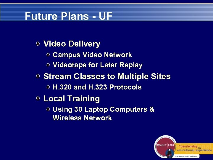 Future Plans - UF Video Delivery Campus Video Network Videotape for Later Replay Stream
