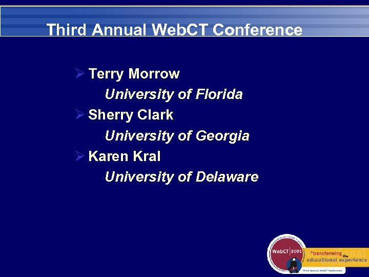 Third Annual Web. CT Conference Ø Terry Morrow University of Florida Ø Sherry Clark