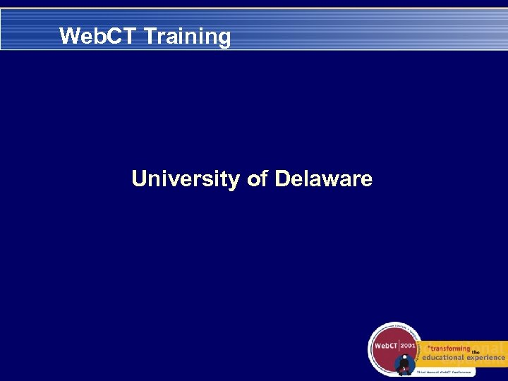 Web. CT Training University of Delaware