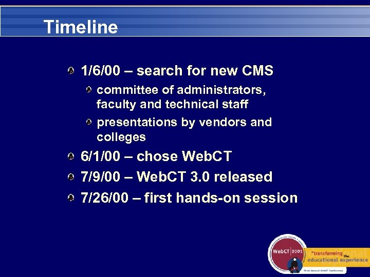 Timeline 1/6/00 – search for new CMS committee of administrators, faculty and technical staff