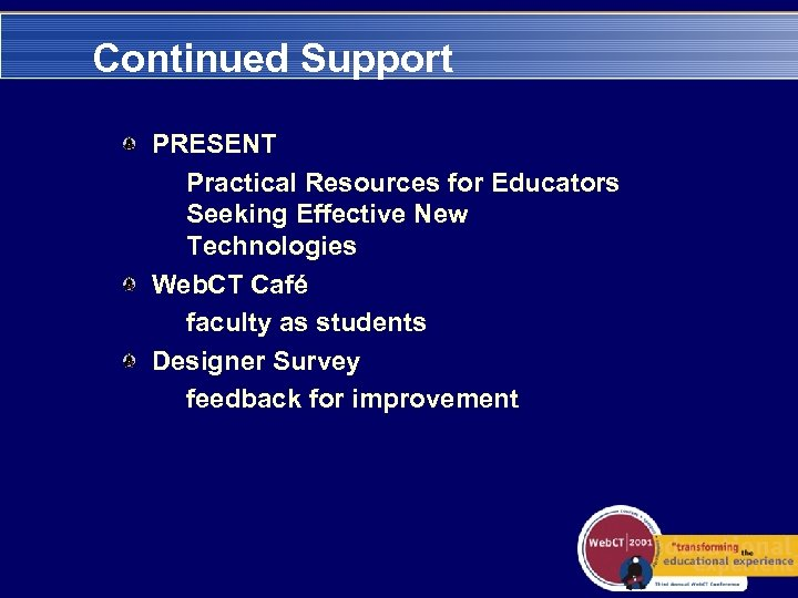 Continued Support PRESENT Practical Resources for Educators Seeking Effective New Technologies Web. CT Café