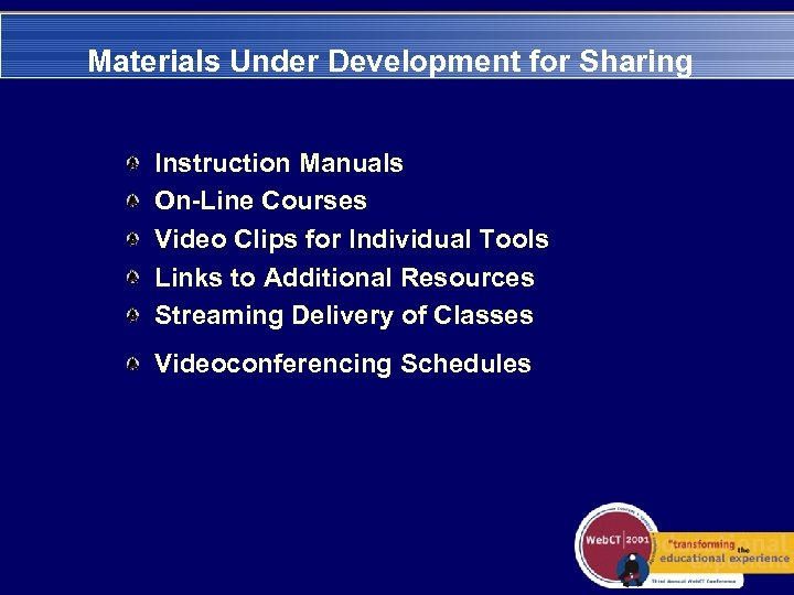 Materials Under Development for Sharing Instruction Manuals On-Line Courses Video Clips for Individual Tools