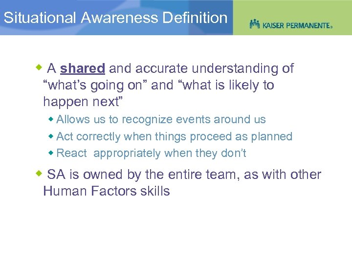 """Situational Awareness Definition Situational Awareness: An Overview A shared and accurate understanding of """"what's"""