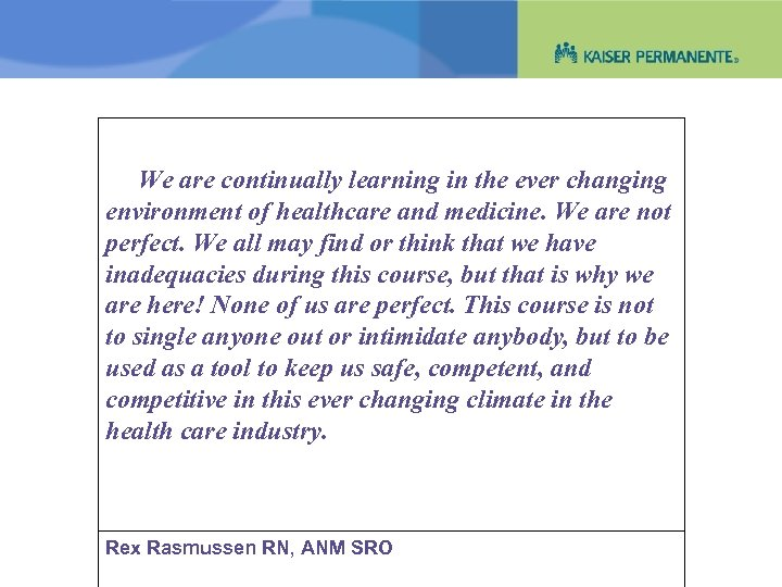 We are continually learning in the ever changing environment of healthcare and medicine. We