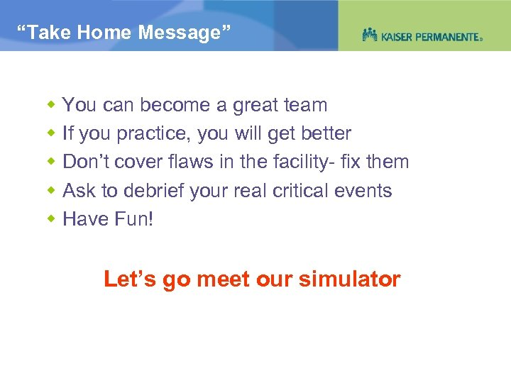 """""""Take Home Message"""" You can become a great team If you practice, you will"""